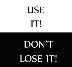 gI_126866_use-it-dont-lose-it